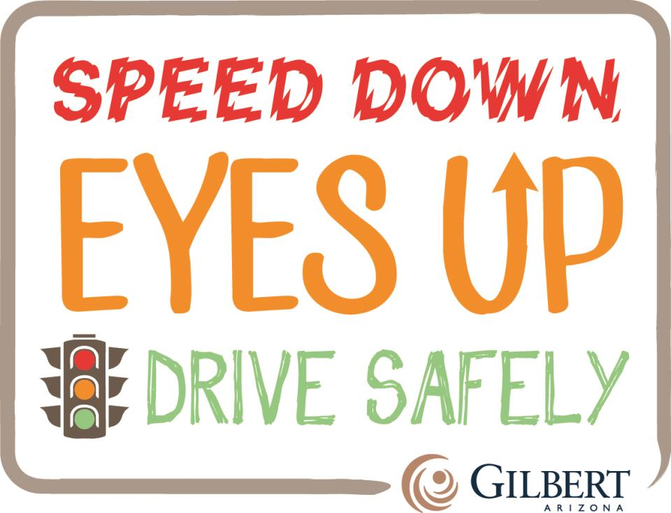 Gilbert Launches Safe Driving Campaign: Speed down. Eyes up. Drive safely.