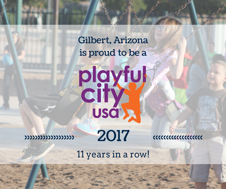Gilbert, Arizona Playful City USA 2017