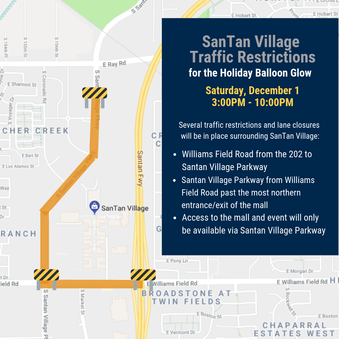 San Tan Village Traffic Restrictions - Holiday Balloon Glow