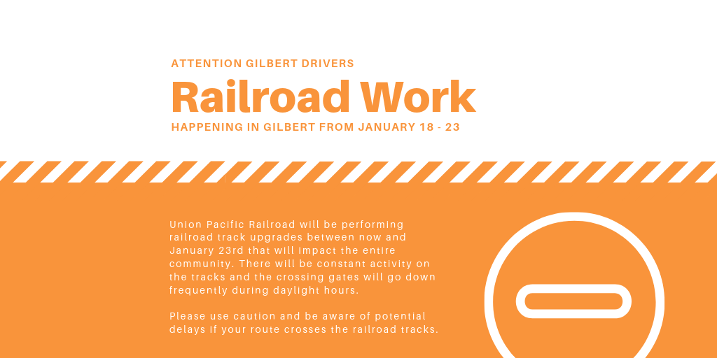 Railroad Work in Gilbert Through January 23rd